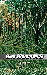 Even Silence Nods
