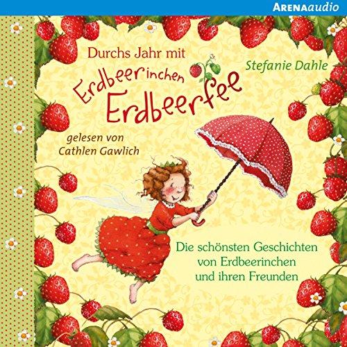 Durchs Jahr mit Erdbeerinchen Erdbeerfee: Erdbeerinchen Erdbeerfee