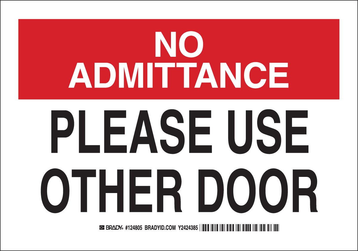 7 Height 10 Width Brady 124805 Admittance Sign Black and Red on White LegendNo Admittance Please Use Other Door