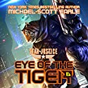 Eye of the Tiger: A Paranormal Space Opera Adventure (Star Justice, Book 1) Hörbuch von Michael-Scott Earle Gesprochen von: Luke Daniels