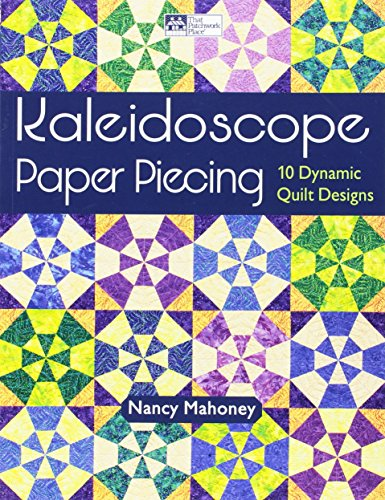 (Kaleidoscope Paper Piecing: 10 Dynamic Quilt)