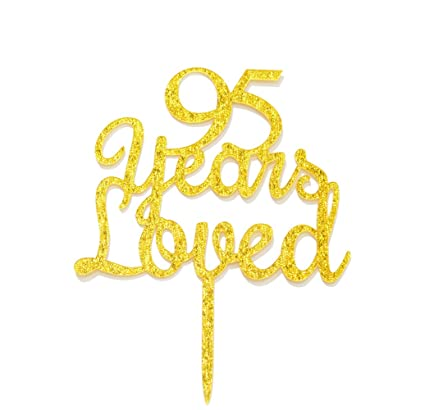 Qttier 95 Years Loved Cake Topper Happy 95th Birthday Anniversary Party Decoration Premium Quality Acrylic Gold