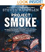 #1: Project Smoke: Seven Steps to Smoked Food Nirvana, Plus 100 Irresistible Recipes from Classic (Slam-Dunk Brisket) to Adventurous (Smoked Bacon-Bourbon Apple Crisp)