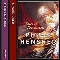 Tales of Persuasion Hörbuch von Philip Hensher Gesprochen von: Peter Joyce