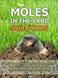 The Moles In The Yard Solution - How to get rid