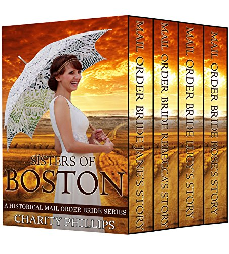 Inspirational Romance: Sisters of Boston: A Christian Mail Order Bride Series (Sweet Western Historical Clean Victorian Romance) (Clean and Wholesome Pioneer Frontier Short Stories)