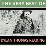 The Very Best of Dylan Thomas Reading | D. H Lawrence,Thomas Hardy,W.B. Yeats,Walter De La Mare
