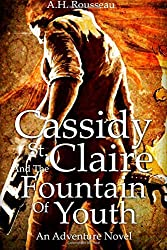 Cassidy St. Claire And The Fountain of Youth Part I