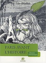 Paris avant l'histoire par Élie Berthet