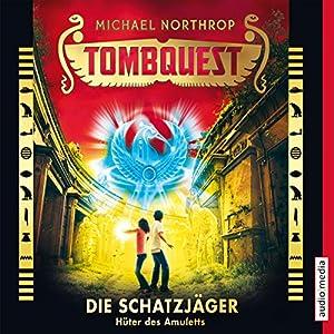 Hüter des Amuletts (Tombquest - Die Schatzjäger 2) Hörbuch