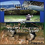 Fishing Box Set #1: Fishing Mastery + Deer Hunting for Beginners | Andreas P