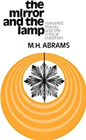 The Mirror And The Lamp: Romantic Theory And The
