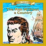 The Man Without a Country: Bring the Classics to Life | Edward Everett Hale