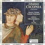 Johannes Ciconia (1370-1412): Motets, Virelais, Ballate, Madrigals - Alla Francesca & Alta