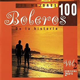 Amazon.com: Los 100 Mejores Boleros Vol. 2: Various artists: MP3
