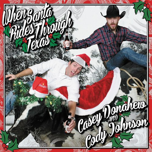 When Santa Rides Through Texas By Casey Donahew Amp Cody
