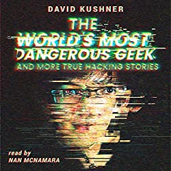 The World's Most Dangerous Geek