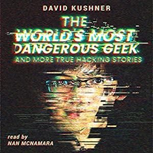The World's Most Dangerous Geek Audiobook