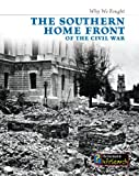 The Southern Home Front of the Civil War, Roberta Baxter, 1432939122