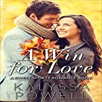 A Win for Love: A Sweet Sports Romance Book | Kalyssa Powell