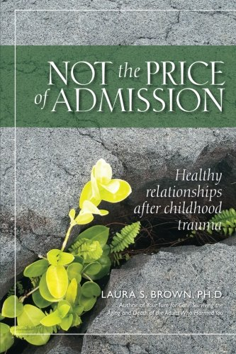 Not the Price of Admission: Healthy relationships after childhood trauma by CreateSpace Independent Publishing Platform