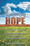 img - for Recovering Hope for Your Church: Moving Beyond Maintenance and Missional to Incarnational Engagement (TCP The Columbia Partnership Leadership Series) book / textbook / text book