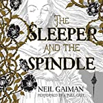 The Sleeper and the Spindle | Neil Gaiman