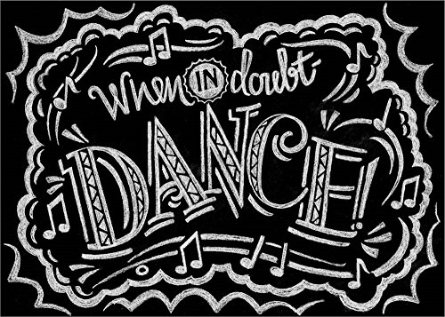 When In Doubt Dance by Cj Hughes Laminated Art Print