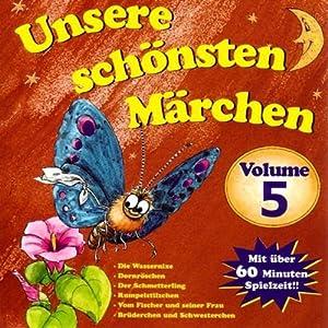 Unsere schönsten Märchen 5 Hörbuch