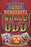 Uncle John's Bathroom Reader Wonderful World of Odd (Uncle John's Bathroom Readers)