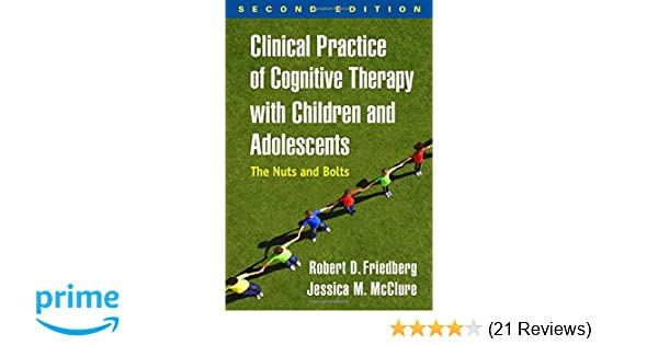Clinical practice of cognitive therapy with children and adolescents clinical practice of cognitive therapy with children and adolescents second edition the nuts and bolts 9781462519804 medicine health science books fandeluxe Images