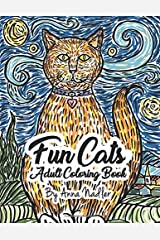Fun Cats Adult Coloring Book: 24 unique and fun cat illustrations for you to color! Paperback