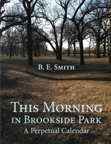 (This Morning in Brookside Park: A Perpetual Calendar)
