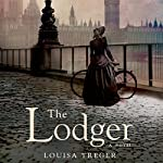 The Lodger: A Novel   Louisa Treger