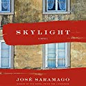 Skylight Audiobook by José Saramago, Margaret Jull Costa - translator Narrated by Diogo Martins