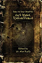 Enter at Your Own Risk: Dark Muses, Spoken Silences
