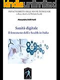 Sanità digitale: Il fenomeno dell'e-Health in Italia (Privacy e Diritto delle nuove tecnologie)