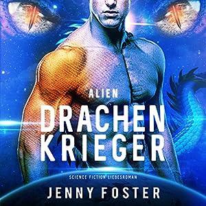 Drachenkrieger (Alien) Hörbuch