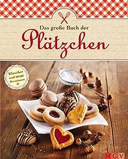 Kekse Backen Weihnachten.Das Grosse Buch Der Platzchen Kekse Und Platzchen Fur