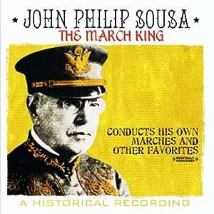 John Philip Sousa - March King - John Philip Sousa