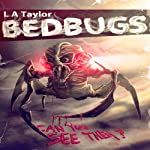 Bedbugs: Can You See Them? | L. A . Taylor