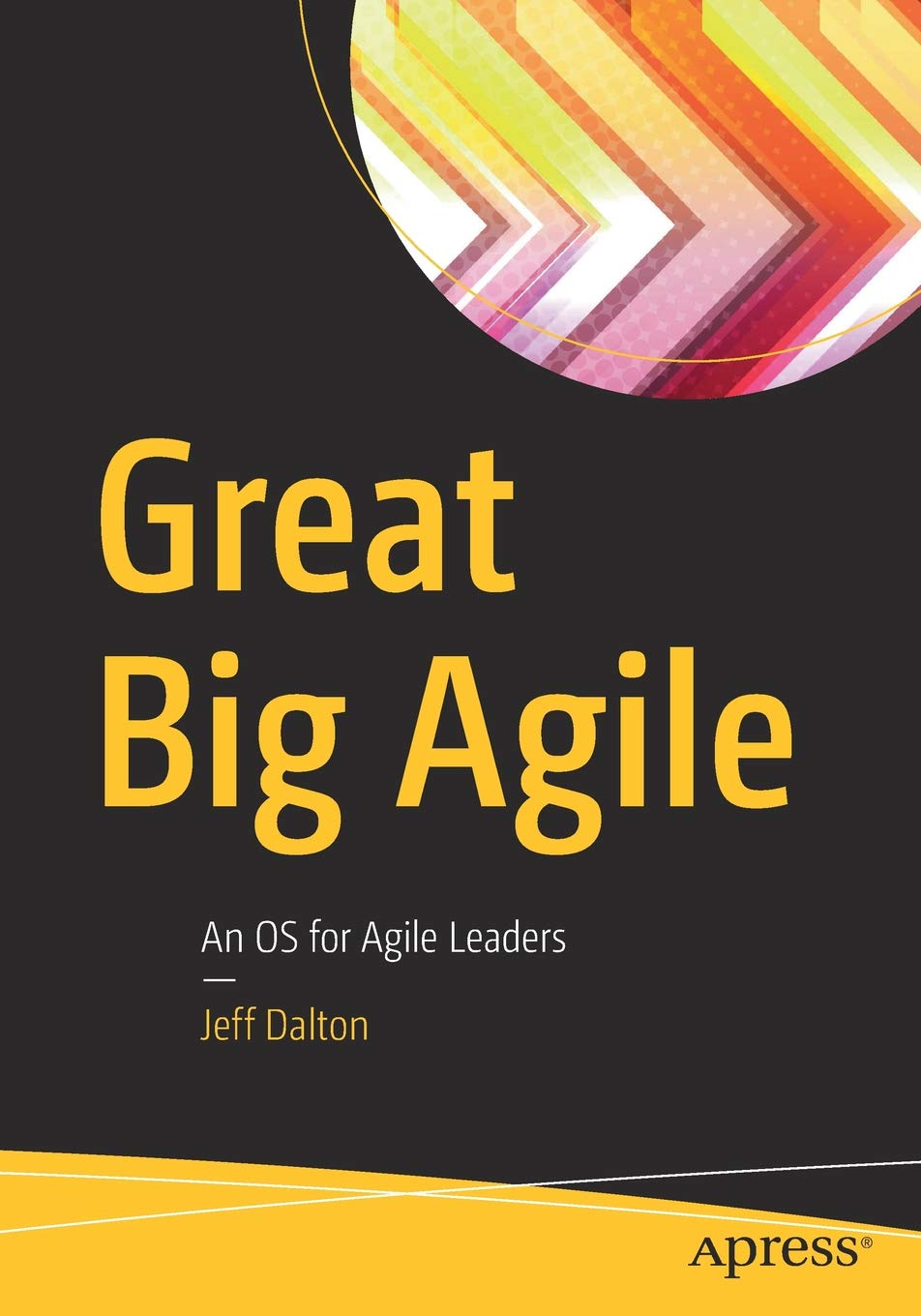 Great Big Agile: An OS for Agile Leaders Image