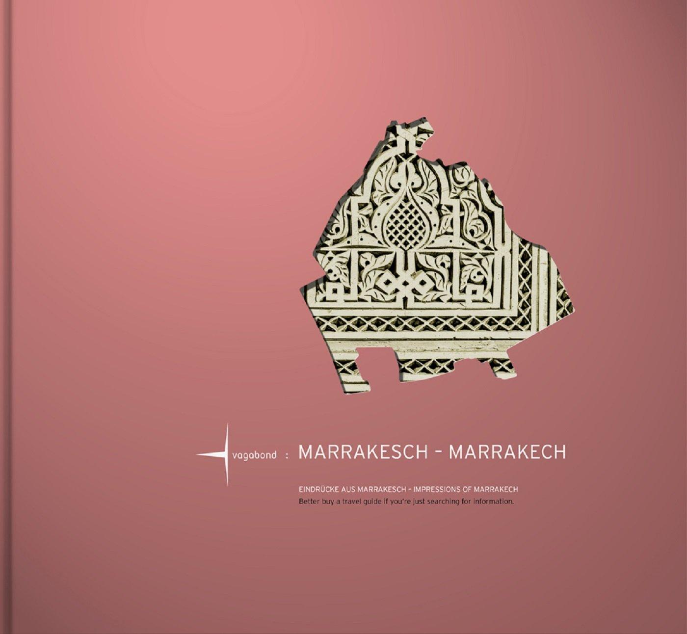 MARRAKESCH - MARRAKECH: Eindrücke aus Marrakesch/Impressions of Marrakech (CITY IMPRESSIONS)