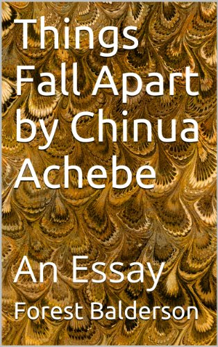 com things fall apart by chinua achebe an essay ebook  things fall apart by chinua achebe an essay by balderson forest
