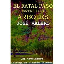 El fatal paso entre los árboles (Spanish Edition) Jan 22, 2012