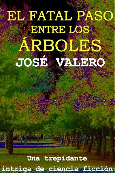 El fatal paso entre los árboles eBook: Cuadra, José Valero: Amazon ...
