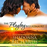 The Playboy Billionaire: The Romero Brothers, Book 3 | Shadonna Richards