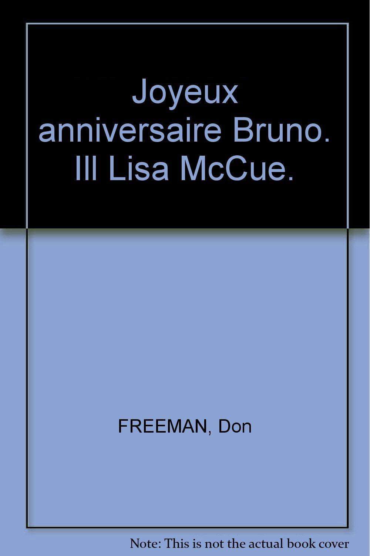 Joyeux Anniversaire Bruno.Joyeux Anniversaire Bruno Ill Lisa Mccue Don Freeman