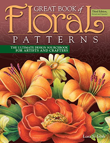 Pdf History Great Book of Floral Patterns, Third Edition, Revised and Expanded: The Ultimate Design Sourcebook for Artists and Crafters (Fox Chapel Publishing) Over 100 Expertly Drawn Designs from Lora S. Irish
