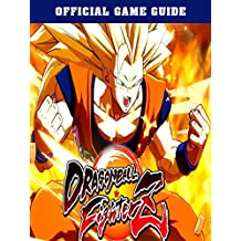 DRAGON BALL FIGHTERZ GUIDE & GAME WALKTHROUGH, TIPS, TRICKS, AND MORE! (English Edition)